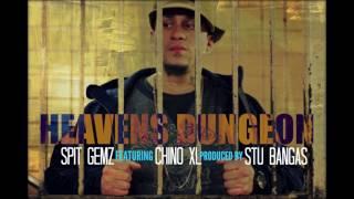 Heavens Dungeon -Spit Gemz ft Chino XL prod by Stu Bangas