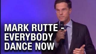 Mark Rutte - Everybody Dance Now