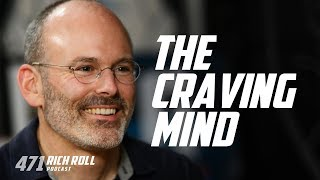 Breaking Bad (Habits): Dr. Jud Brewer   Rich Roll Podcast