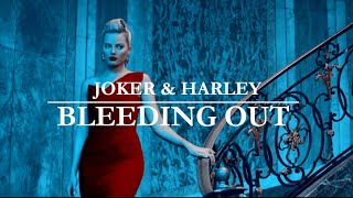 Joker & Harley Quinn || I'm bleeding out for you