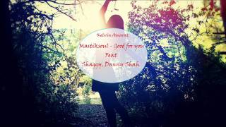 K.A   Mastiksoul - Good for You feat Shaggy and Danny Shah