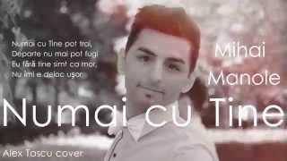 Numai cu Tine - Mihai Manole (cu versuri)