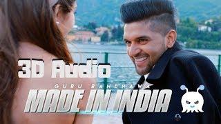 Guru Randhawa - Made in India | 3D Audio | Surround Sound | Use Headphones 👾