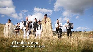 Claudiu Cretu -  Faina-i viata sus la stana || NOU !!!