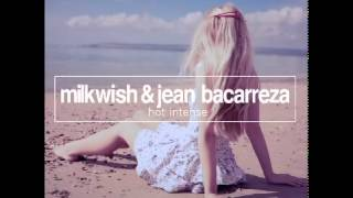 Milkwish & Jean Bacarreza - Hot Intense (Original Mix) [No Definition]  OUT NOW