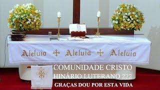 HINÁRIO LUTERANO 222   GRAÇAS DOU POR ESTA VIDA