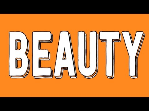 Is Beauty in the Eye of the Beholder? - Philosophy Tube