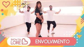 Envolvimento - MC Loma - Lore Improta | Coreografia