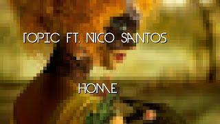TOPIC - HOME ft. Nico Santos