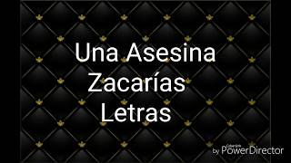 Zacarias Ferreira - Una Asesina (LETRAS) 2017-2018
