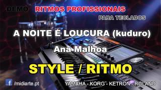 ♫ Ritmo / Style  - A NOITE É LOUCURA (kuduro) - Ana Malhoa