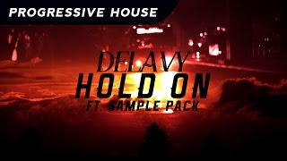 Delavy - Hold On (feat. Sample Pack)