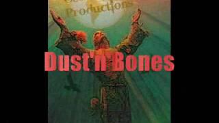 Dust 'n' Bones.