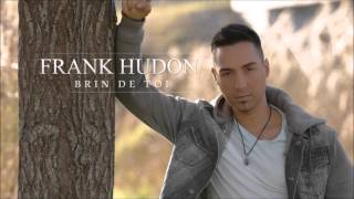 Frank Hudon -  Brin de toi (Audio)