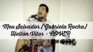 Meu Salvador, Gabriela Rocha / Hellon Vitor (COVER)