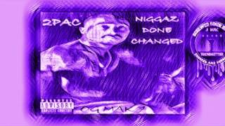 2 Pac ft. Richie Rich - Niggaz Done Changed (Chopped and Screwed)