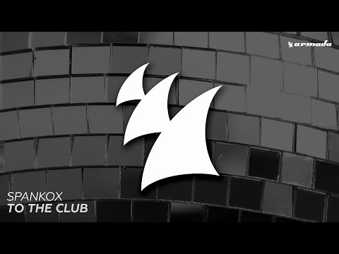 Spankox - To The Club (Extended Mix)