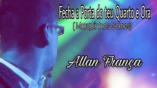 Marquinhos Gomes - Quarto Secreto - Allan França ( Cover).