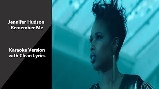 Jennifer Hudson  Remember Me Karaoke Version With Clean Lyrics