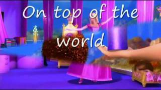 Barbie In a Princess Charm School-On Top Of The World(Lyrics+The Clip)