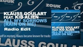 Klauss Goulart feat. Kid Alien - All My Sorrows (Rain On Me) (Radio Edit)