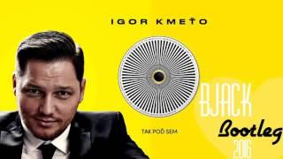 Igor Kmeťo ft.Elpe - Tak poď sem 2016 (BJack Bootleg)