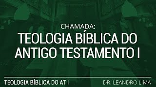 Chamada: Teologia Bíblica do Antigo Testamento 1