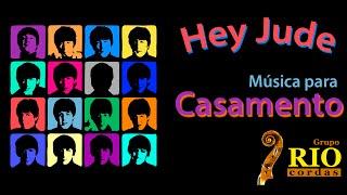 Hey jude | Música para Casamentos e Eventos RJ