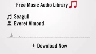 Seagull - Everet Almond (YouTube Royalty-free Music Download)