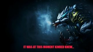 It was at this moment Kindred knew, he fucked up