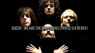 [Big Room] Queen - We Are The Champions (Triple Six Remix)