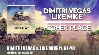 Dimitri Vegas & Like Mike feat. Ne-Yo - Higher Place (Radio Edit)