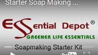 Starter Soap Making Kit Video   Essential Depot