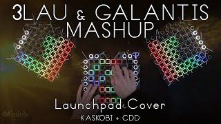 3LAU & Galantis Mashup // Launchpad Cover