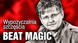 Beat Magic - Wypożyczalnia szczęścia (Official Video) HD