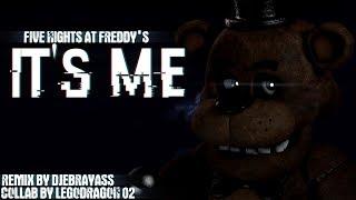 "[FNAF|SFM] ""It's Me"" Remix By Djbrayass COLLAB"