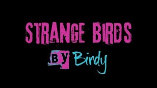 Strange Birds by Birdy + Lyrics