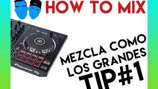 DJ Tips - Mezcla como los grandes #1 - GOZE