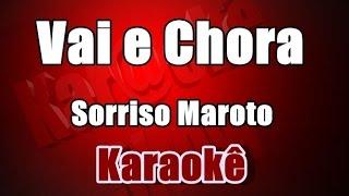 Vai e Chora -  Sorriso Maroto - Karaokê