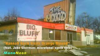 """Hannah Hoch Visits Orange Mound"" (feat. Jake Sherman: microtonal synth solo)"