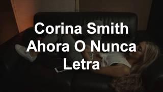 Corina Smith Ahora o Nunca Letra