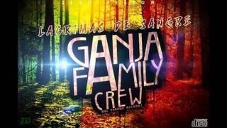 Ganja Family Crew - Amanecer ( Dixia Soul )