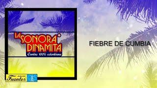 Fiebre De Cumbia - La Sonora Dinamita / Discos Fuentes [Audio]