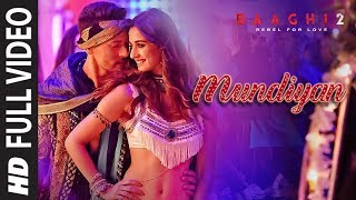Full Video: Mundiyan Song | Baaghi 2| Tiger Shroff | Disha Patani |Ahmed K | Sajid N | Navraj, Palak width=