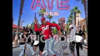 """Jay Bling """"Aye"""" Lyric Video"""