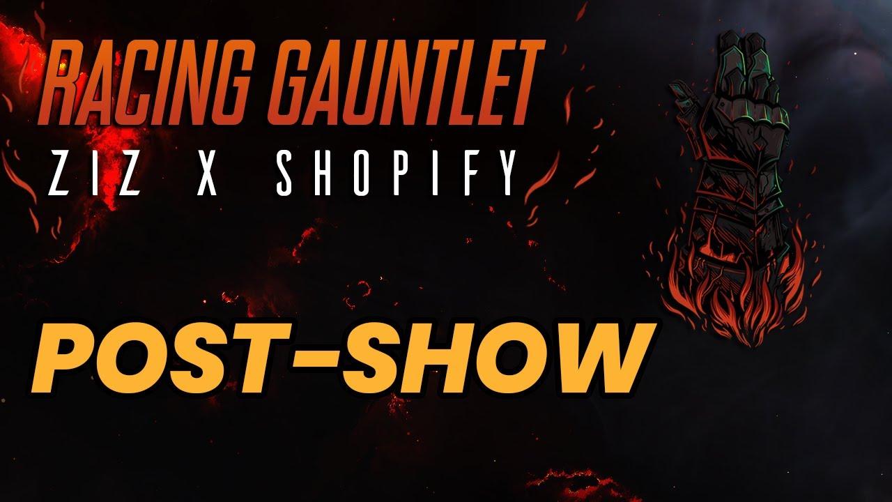 Zizaran - Ziz x Shopify Racing Gauntlet Post Show! - Interviews with winners and prize drawings