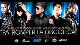 Pa Romper La Discoteca Remix - Farruko Ft Daddy Yankee Yomo Zion y Lennox.wmv