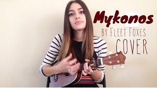 Mykonos by Fleet Foxes ukulele cover by Megan Stimpson