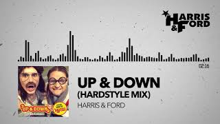 HARRIS & FORD - UP & DOWN (HARDSTYLE MIX)
