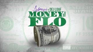Aubreyus X Dej Loaf - Money On The Flo